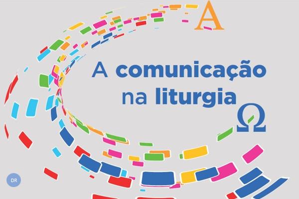A liturgia é um «grande sistema de comunicação global para a modernidade»