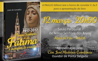 """Livro """"Nossa Senhora de Fátima e o poder da Oração"""" de José Carvalho lançado na Lagoa"""