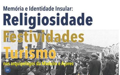 Madeira/Açores: Colóquio Internacional sobre «Memória e Identidade Insular»