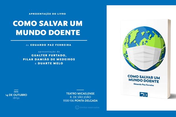 """""""Como Salvar um mundo doente"""" é uma reflexão de Eduardo Paz Ferreira editada em livro"""